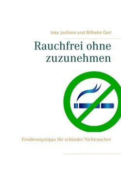 Rauchfrei ohne zuzunehmen von Gerl,  Wilhelm, Jochims,  Inke