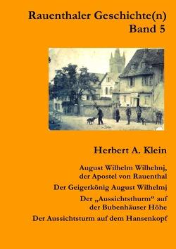 Rauenthaler Geschichte(n) / August Wilhem Wilhelmj von Klein,  Herbert A.