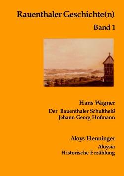 Rauenthaler Geschichte(n) / Rauenthaler Geschichte(n) Band 1 von Wagner,  Hans