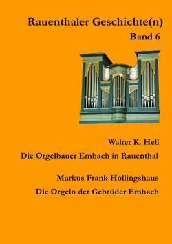 Rauenthaler Geschichte(n) / Die Orgelbauer Embach in Rauenthal von Hell,  Walter K.
