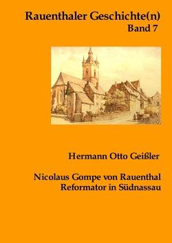 Rauenthaler Geschichte(n) / Nicolaus Gompe von Rauenthal Reformator in Südnassau von Geißler,  Hermann Otto