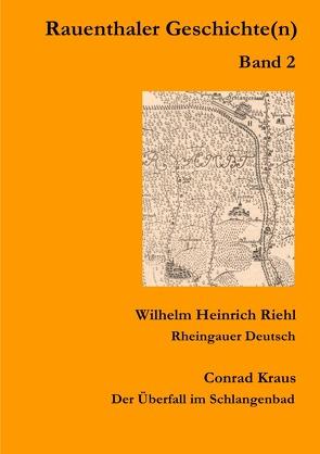 Rauenthaler Geschichte(n) von Conrad Kraus ,  Wilhelm Heinrich Riehl