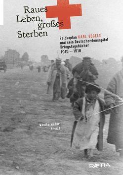 Raues Leben, großes Sterben von Gögele,  Karl, Grilj,  Benjamin, Hämmerle,  Christa, Mader,  Monika, Schmidl,  Erwin A.