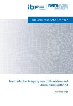 Rauheitsübertragung von EDT-Walzen auf Aluminiumkaltband von Vogd,  Matthias
