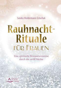 Rauhnacht-Rituale für Frauen von Waldermann-Scherhak,  Sandra