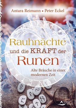 Rauhnächte und die Kraft der Runen von Eckel,  Peter, Reimann, ,  Antara