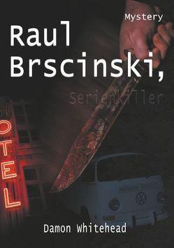 Raul Brscinski, Serienkiller von Whitehead,  Damon