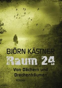Raum 24 von Kästner,  Björn
