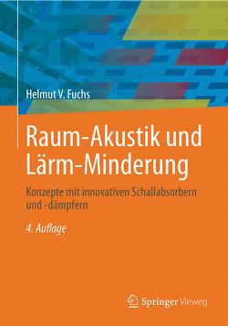 Raum-Akustik und Lärm-Minderung von Fuchs,  Helmut V.