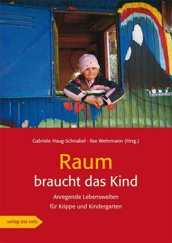 Raum braucht das Kind von Haug-Schnabel,  Gabriele, Wehrmann,  Ilse