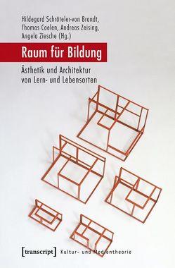 Raum für Bildung von Coelen,  Thomas, Schröteler-von Brandt,  Hildegard, Zeising,  Andreas, Ziesche,  Angela
