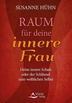 Raum für deine innere Frau von Hühn,  Susanne
