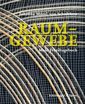 Raum-Gewebe von Morel von Schulthess,  Johanna