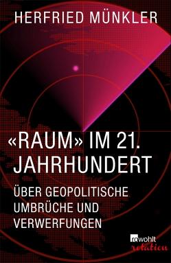 «Raum» im 21. Jahrhundert von Münkler,  Herfried