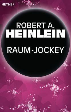 Raum-Jockey von Heinlein,  Robert A., Hundertmarck,  Rosemarie
