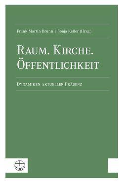 Raum. Kirche. Öffentlichkeit von Brunn,  Frank Martin, Keller,  Sonja