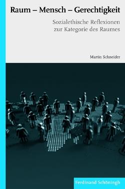 Raum – Mensch – Gerechtigkeit von Schneider,  Martin