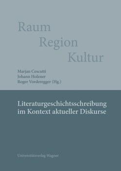 Raum – Region – Kultur von Cescutti,  Marjan, Holzner,  Johann, Vorderegger,  Roger