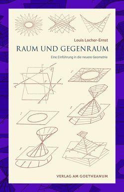 Raum und Gegenraum von Locher-Ernst,  Louis, Unger,  Georg