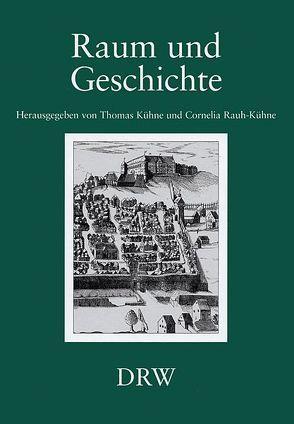 Raum und Geschichte von Kühne,  Thomas, Rauh-Kühne,  Cornelia