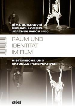 Raum und Identität im Film von Durakovic,  Irma, Lommel,  Michael, Paech,  Joachim