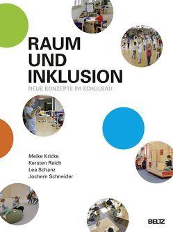Raum und Inklusion von Kricke,  Meike, Reich,  Kersten, Schanz,  Lea, Schneider,  Jochem