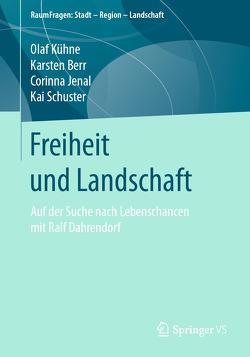 Freiheit und Landschaft von Berr,  Karsten, Jenal,  Corinna, Kühne,  Olaf, Schuster,  Kai