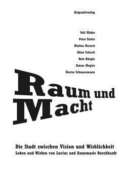 Raum und Macht von Bossert,  Markus, Bürgin,  Reto, Mäder,  Ueli, Mugier,  Simon, Schmassmann,  Hector, Schoch,  Aline, Sutter,  Peter