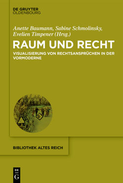 Raum und Recht von Baumann,  Anette, Schmolinsky,  Sabine, Timpener,  Evelien