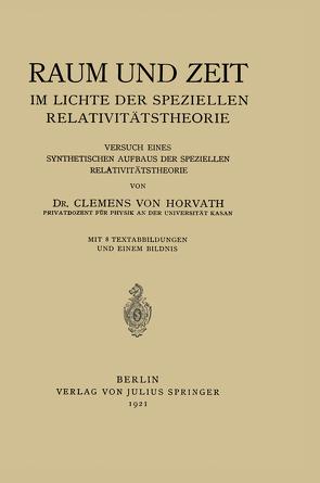 Raum und Zeit im Lichte der Speziellen Relativitätstheorie von Horvath,  Clemens von