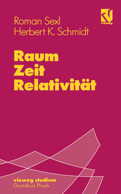 Raum – Zeit – Relativität von Schmidt,  Herbert Kurt, Sexl,  Roman U