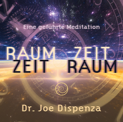 Raum Zeit – Zeit Raum von Dispenza,  Dr. Joe
