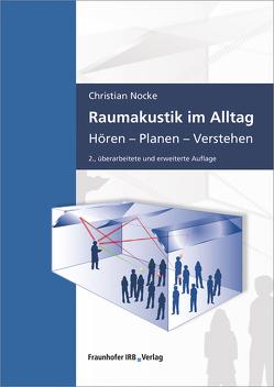 Raumakustik im Alltag. von Nocke,  Christian