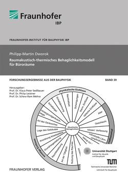 Raumakustisch-thermisches Behaglichkeitsmodell für Büroräume. von Dworok,  Philipp-Martin, Leistner,  Philip, Mehra,  Schew-Ram, Sedlbauer,  Klaus