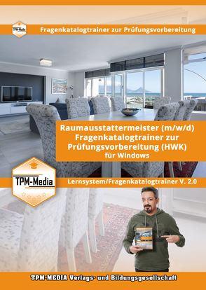 Raumausstattermeister (m/w/d) Lerntrainer mit über 2223 Lernfragen für Windows von Mueller,  Thomas