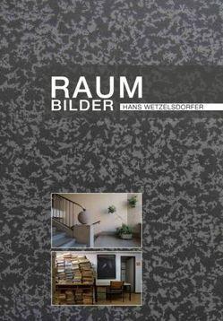 RaumBilder von Perschy,  Jakob, Starl,  Timm, Weisgram,  Wolfgang, Wetzelsdorfer,  Hans