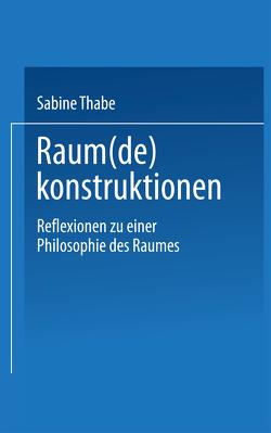 Raum(de)konstruktionen von Thabe,  Sabine