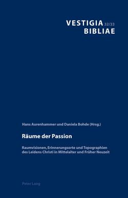Räume der Passion von Aurenhammer,  Hans, Bohde,  Daniela