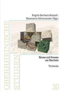 Räume und Grenzen am Oberrhein von Herrbach-Schmidt,  Brigitte, Schwarzmaier,  Hansmartin