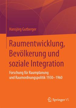 Raumentwicklung, Bevölkerung und soziale Integration von Gutberger,  Hansjörg