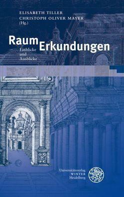 RaumErkundungen von Mayer,  Christoph Oliver, Tiller,  Elisabeth