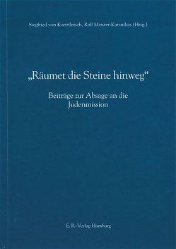 Räumet die Steine hinweg von Kortzfleisch,  Siegfried von, Meister-Karanikas,  Ralf