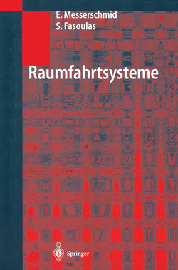 Raumfahrtsysteme von Fasoulas,  Stefanos, Messerschmid,  Ernst