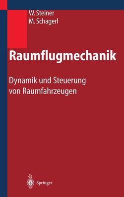 Raumflugmechanik von Schagerl,  Martin, Steiner,  Wolfgang