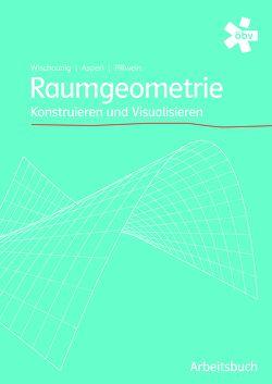 Raumgeometrie Lösungen von Asperl,  Andreas, Pillwein,  Gerhard, Wischounig,  Michael