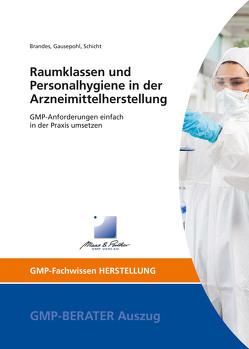 Raumklassen und Personalhygiene in der Arzneimittelherstellung von Brandes,  Ruven, Gausepohl,  Dr. Christian, Schicht,  Dr. Hans