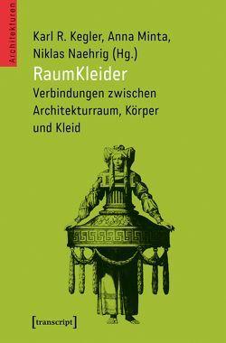 RaumKleider von Kegler,  Karl R., Minta,  Anna, Naehrig,  Niklas