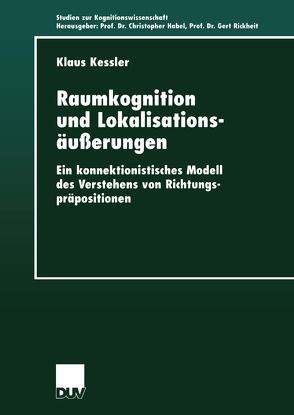 Raumkognition und Lokalisationsäußerungen von Kessler,  Klaus