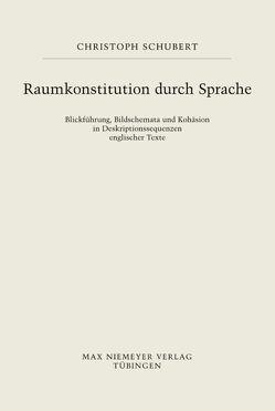 Raumkonstitution durch Sprache von Schubert,  Christoph