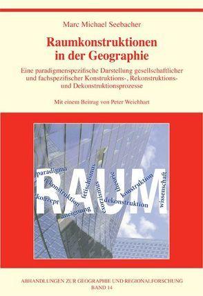 Raumkonstruktionen in der Geographie von Seebacher,  Marc Michael, Weichhart,  Peter